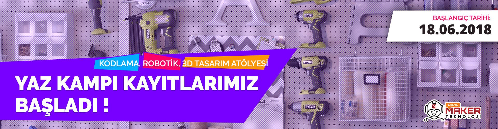 Adana Maker Teknoloji Yaz Kampı